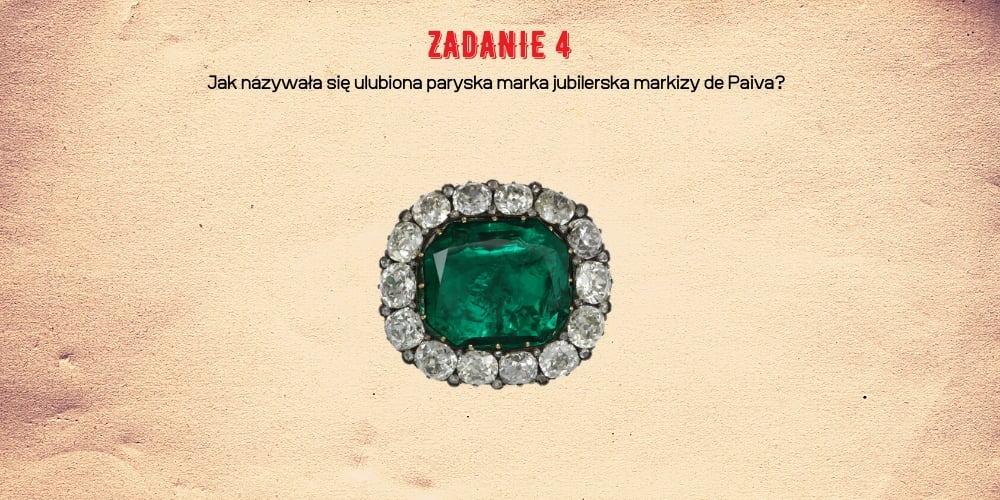 Zadanie 4. Jak nazywała się ulubiona paryska marka jubilerska markizy de Paiva?